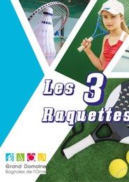 Les 3 raquettes (padel, badminton et mini tennis)